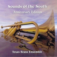 Texas Brass Ensemble | Sounds of the South (Anniversary Edition)