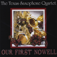 Texas Saxophone Quartet | Our First Nowell