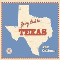 Tex Callens | Going Back to Texas
