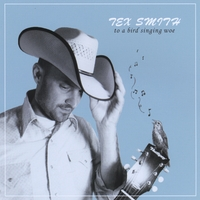 Tex Smith | To A Bird Singing Woe
