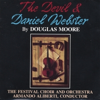 The Festival Choir and Orchestra / Armando Aliberti, Conductor | The Devil and Daniel Webster / A Folk Opera in One Act