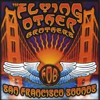 The Flying Other Brothers | San Francisco Sounds