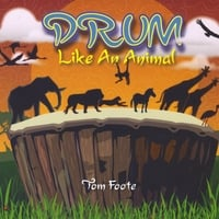 Tom Foote | Drum Like An Animal
