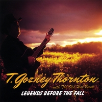 T Gozney Thornton | Legends Before The Fall