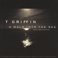 T. Griffin | A Walk Into The Sea: Original Soundtrack