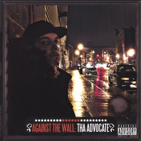 Tha Advocate | Against The Wall