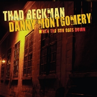Thad Beckman & Danny Montgomery | When the Sun Goes Down