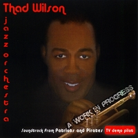 Thad Wilson Jazz Orchestra | A Work in Progress