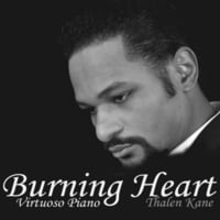 Thalen Kane | Burning Heart Virtuoso Piano