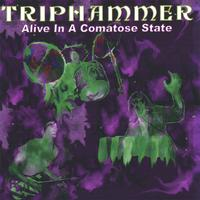 Triphammer | Alive In A Comatose State