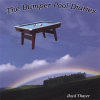 lloyd Thayer | The Bumper Pool Diaries