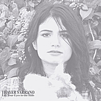 Thayer Sarrano | Lift Your Eyes to the Hills