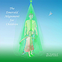 The Academy of Spiritual Sciences | The Emerald Alignment for Children