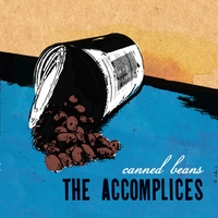 The Accomplices | Canned Beans
