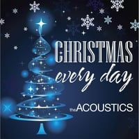 The Acoustics | Christmas Every Day