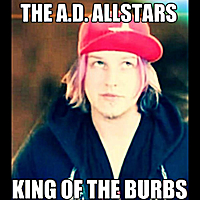 The A.D. Allstars | King of the Burbs