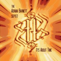 The Adrian Barnett Septet | It's About Time