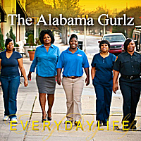 The Alabama Gurlz | Everyday Life