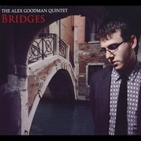 The Alex Goodman Quintet | Bridges