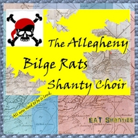 The Allegheny Bilge Rats Shanty Choir | Eat Shanties