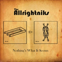 The Allrightniks | Nothing's What It Seems
