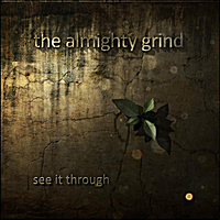The Almighty Grind | See It Through