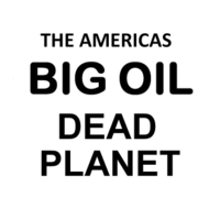 The Americas | Big Oil Dead Planet