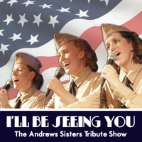 The Andrews Sisters Tribute Show | I'll Be Seeing You