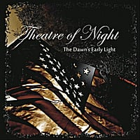 Theatre of Night | The Dawn's Early Light