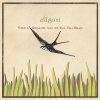 The August | Thistle, Sparrow, And The Tall, Tall Grass