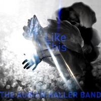 The Aurian Haller Band | Like This