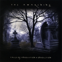 The Awakening | Tales Of Absolution + Obsoletion