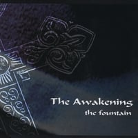 The Awakening | The Fountain
