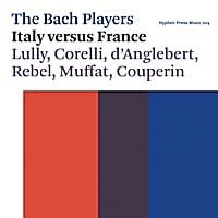 The Bach Players | Italy Versus France