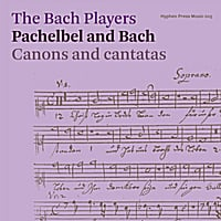 The Bach Players | Pachelbel and Bach: Canons and Cantatas