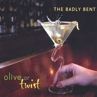 The Badly Bent | Olive or Twist