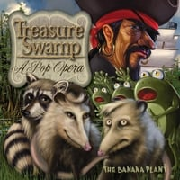 The Banana Plant | Treasure Swamp: A Pop Opera