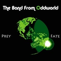 The Band from Oddworld | Prey / Fate