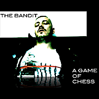 The Bandit | A Game of Chess