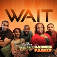 The Barnes Family | Wait