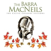 The Barra MacNeils | The Celtic Colours Sessions