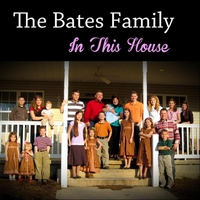 The Bates Family | In This House