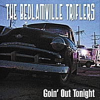The Bedlamville Triflers | Goin' Out Tonight