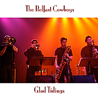 The Belfast Cowboys | Glad Tidings