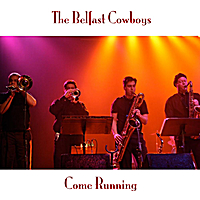 The Belfast Cowboys | Come Running