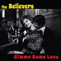 The Believers | Gimme Some Love