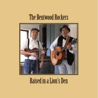 The Bentwood Rockers | Raised in a Lion's Den