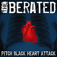 The Berated | Pitch Black Heart Attack
