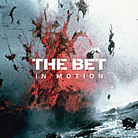 The Bet | In Motion