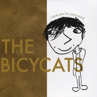 The Bicycats | I Love You for Your Mind